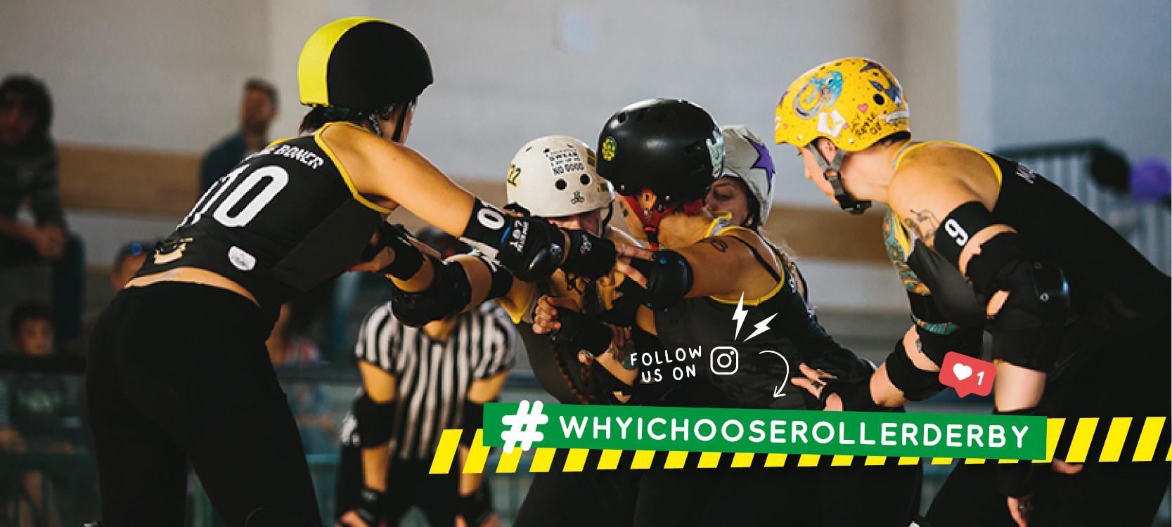 Flyer for #whyIchooserollerderby project, image of Banshees on track, overlaid with hashtag and instagram icons.